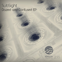 SubSight - Dazed and Confused EP
