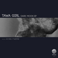 Tawa Girl – Dark Moon EP