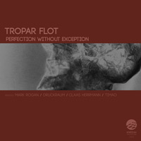 Tropar Flot – Perfection Without Exception