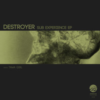 Destroyer – Sub Experience EP