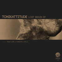 Tonikattitude – Lost Brain EP
