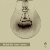 Michael Wenz – Tazed And Confused EP