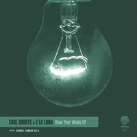 Carl Shorts, E La Luna - Blow Your Minds EP