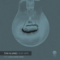 Toni Alvarez – Acid Gate
