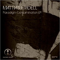 Mattias Fridell - Paradigm Contamination EP