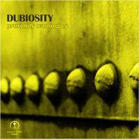 Dubiosity - Proximity Warning EP