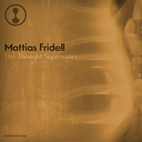 Mattias Fridell – The Thought Supressors