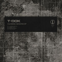 T-Dok – Closing Mouths EP