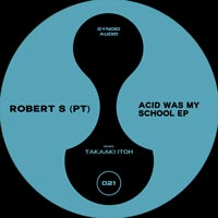 Robert S (PT) – Acid Was My School EP