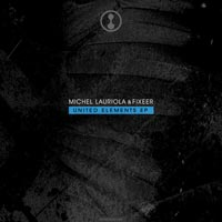 Michel Lauriola & Fixeer – United Elements EP