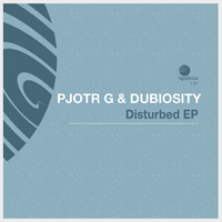 Pjotr G & Dubiosity - Disturbed EP