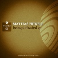 Mattias Fridell - Being Diffracted EP