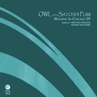 OWL a.k.a Satoshi Fumi - Walking In Chicago EP