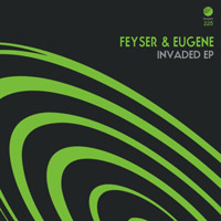 Feyser & Eugene - Invaded EP