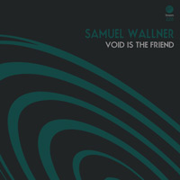 Samuel Wallner - Void Is The Friend