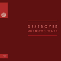 Destroyer – Unknown Ways