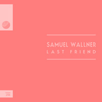 Samuel Wallner – Last Friend