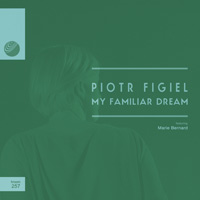Piotr Figiel – My Familiar Dream