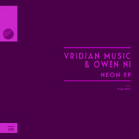 VridianMusic & Owen Ni - Neon EP
