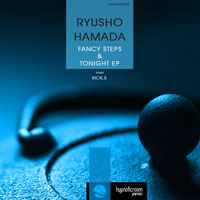 Ryusho Hamada - Fancy Steps & Tonight EP
