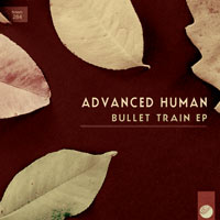 Advanced Human – Bullet Train EP