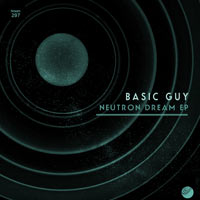 Basic Guy - Neutron Dream EP