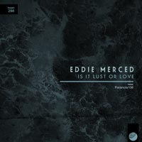 Eddie Merced – Is It Lust or Love
