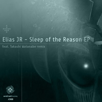 Elias JR - Sleep of the Reason EP