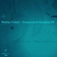 Mattias Fridell - Independent Variables EP