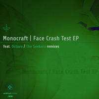 Monocraft - Face Crash Test EP