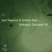 Sam Paganini & Johnny Kaos - Shibuya's Cosplayer EP