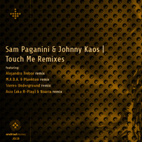 Sam Paganini & Johnny Kaos – Touch Me Remixes