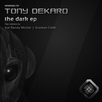 Tony deKaro - The Dark EP
