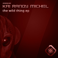 Kai Randy Michel - The Wild Thing EP
