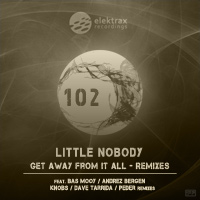 Little Nobody - Get Away From It All - Remixes