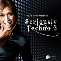 Gayle San – Seriously Techno 3 (mixed & unmixed)