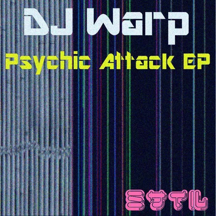 DJ Warp Psychic Attack EP