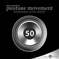 Phuture Movement – Anniversary Silver Edition