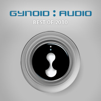 Gynoid Audio – Best of 2010
