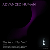 Advanced Human – The Remix Files Vol.1