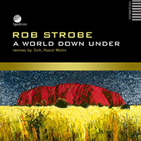 Rob StrobE - A World Down Under EP