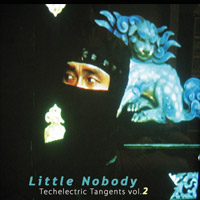 Little Nobody - Techelectric Tangents Vol. 2