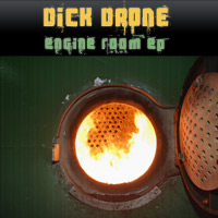Dick Drone: Engine Room EP