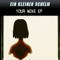 Ein Kleiner Schelm: Your Move EP