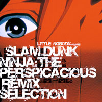 Various Artists - LITTLE NOBODY presents SLAM-DUNK NINJA: The Perspicacious Remix Selection