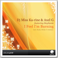 Dj Miss Ka-rine & Axel G. - I Feel I'm Burning