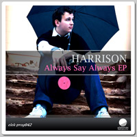 Harrison - Always Say Always EP