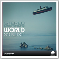 Stereo Underground – World Go Nuts EP
