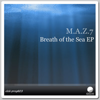 M.A.Z.7 - Breath of The Sea EP
