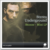 Stereo Underground - Snooze (Mini LP)